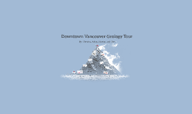Downtown Vancouver Geology Tour