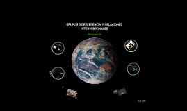 GRUPOS DE REFERENCIA Y RELACIONES INTERPERSONALES