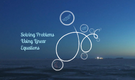 Solving Problems Using Linear Equations
