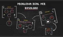 PROBLEMA REAL PER RESOLDRE