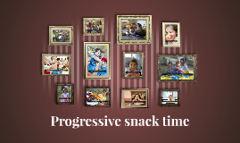 Progressive snack time