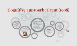 Cognitive approach: Grant (1998)