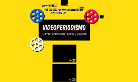 plan: video periodístico