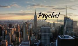 Psyche!
