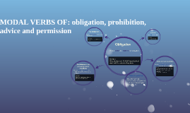 MODAL VERBS OF: obligation, prohibition, advice and permissi