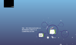 TIC - TECNOLOGÍA DE LA INFORMACIÓN Y LA COMUNICACIÓN