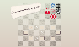 The Amazing World of Satoshi