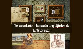 Copy of Renacimiento, Humanismo y difusion de la Imprenta.