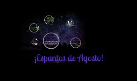 Copy of ¡Espantos de Agosto!