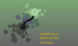 robotic bees REPLACING real bees