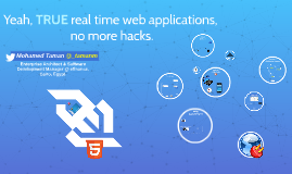 Yeah, TRUE real time web applications, no more hacks (a hack session)