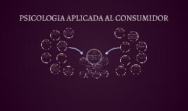 PSICOLOGIA APLICADA AL CONSUMIDOR