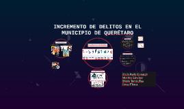 INCREMENTO DE DELITOS EN QUERÉTARO