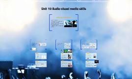 Unit 10 Audio-visual media skills