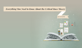 Everything You Need to Know About the Critical Race Theory