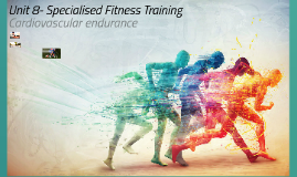 Unit 8 Specialised Fitness Training