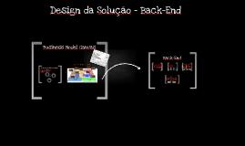 Design da Solução - Back End