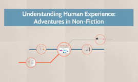 9E7: Understanding Human Experience: Adventures in Non-Fiction