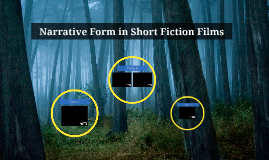 Copy of Narrative Forms in Short Fiction Films