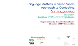 Language Matters: A Mixed Media Approach to Combating Microaggression (NASPA 2016)