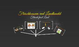 Fleischkonsum und Landahndel