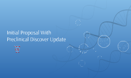 Initial Proposal With Preclinical Discover Update