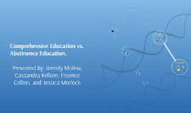 Comprehensive Education vs. Abstinence Education.
