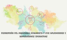 Descripcion del paradigma humanista y sus aplicaciones e imp