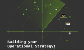 Building your Operational Strategy!