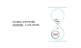 GLOBAL SOFTWARE SYSTEMS - CASE STUDY