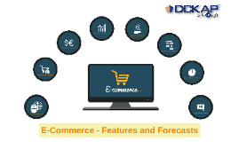 E-Commerce - Features & Forecasts