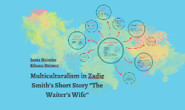 """Multiculturalism in Zadie Smith's Short Story """"The Waiter's"""