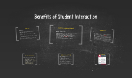 Benefits ofStudent Interaction
