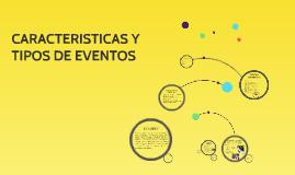 CARACTERISTICAS Y IPOS DE EVENTOS