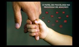 O PAPEL DO PSICÓLOGO NO PROCESSO DE ADOÇÃO!!