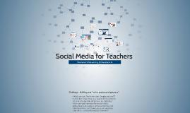Copy of Social Media for Teachers
