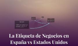 Copy of La Etiqueta de Negocios en España vs Estados Unidos