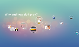 Why and how do I pray?