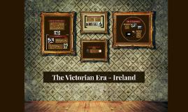 The Victorian Era - Ireland