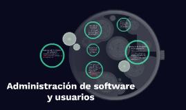 Administración de software y usuarios