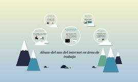Abuso del uso del internet en área de trabajo