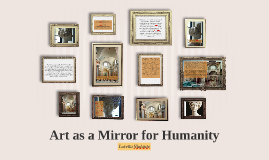 Art as a Mirror for Humanity