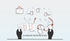 CLASES DE INVESTIGACIÓN