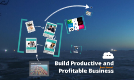 Build Productive and Profitable Business