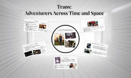Trans: Adventurers across time and space