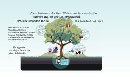 Copy of aportaciones de max weber en la sociologia