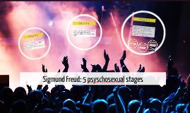 Sigmund Freud: 5 psyschosexual stages