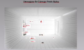 Copy of Copy of Drenagem do Córrego Ponte Baixa