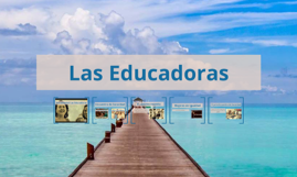 Copy of Las Educadoras