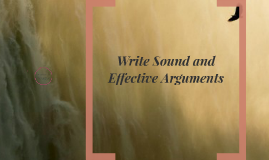 Write Sound and Effective Arguments